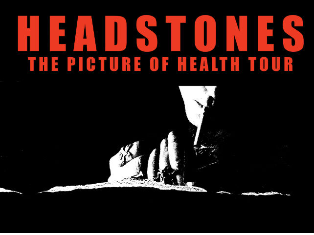 Headstones Picture of Health Tour